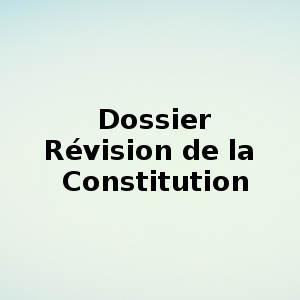 Dossier révision de la constitution