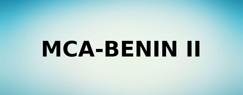 Mca-Bénin II: Le Conseil d'administration tient sa 8e session